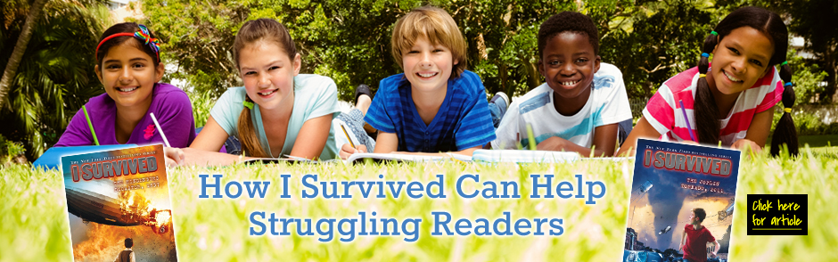 How I Survived Can Help Struggling Readers
